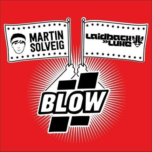 Martin Solveig, Laidback Luke - Blow