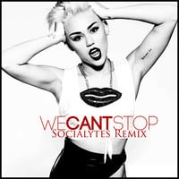 Miley Cyrus - We Cant Stop (Socialytes remix)
