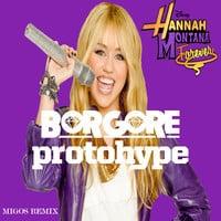 Hannah Montana (Borgore & Protohype Remix)