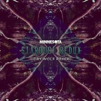 Minnesota - Stardust Redux (Crywolf Remix)
