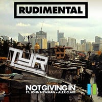 Rudimental - Not Giving In ft. John Newman & Alex Clare (TYR Remix)