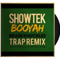 Showtek - Booyah (Brass Knuckles Trap Remix)