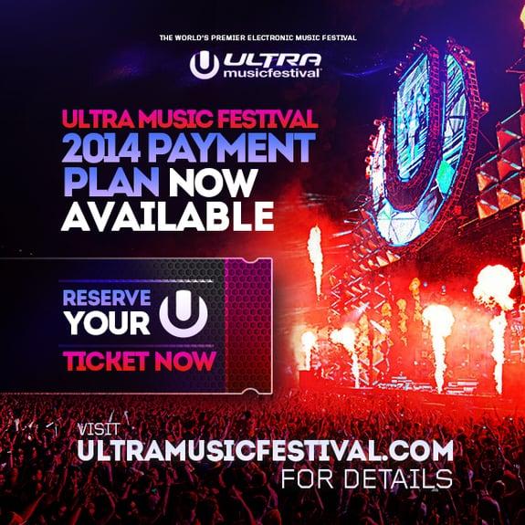 Ultra Music Festival Announces 5 Part Payment Plan for 2014 Ultra Music Festival Announces 5 Part Payment Plan for 2014