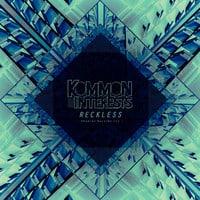 Kommon Interests - Reckless (Original Mix) [EDM Sauce Premiere]