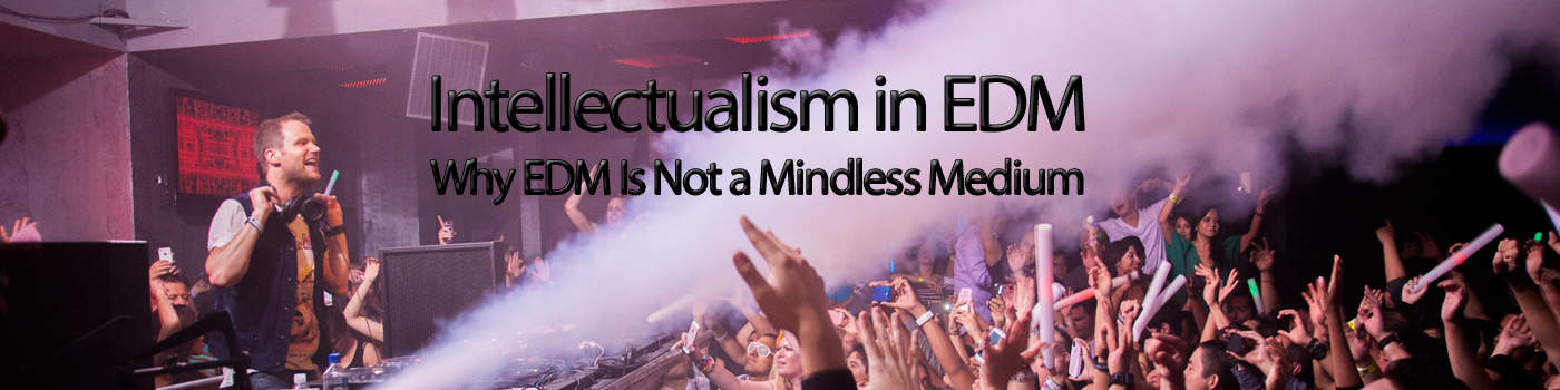 Intellectualism in EDM