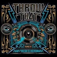 Two Fresh & heRobust - Throw That EP
