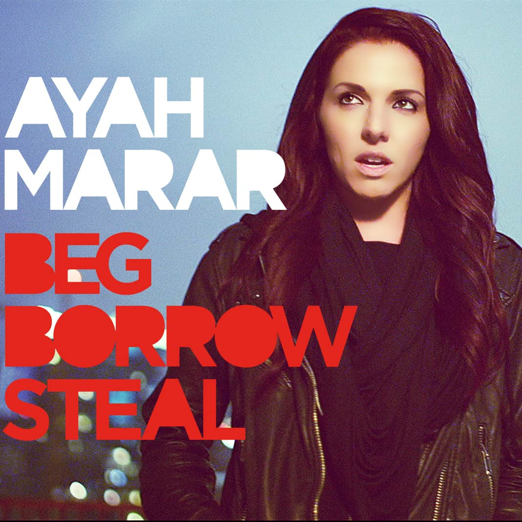 Ayah Marar – Beg Borrow Steal (Music Video)