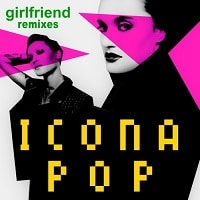 Icona Pop - Girlfriend (The Chainsmokers Remix)