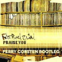 Preview Ferry Corsten's Bootleg of Fatboy Slim's 'Praise You'