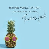Benjamin Francis Leftwich - Atlas Hands (Thomas Jack Remix)