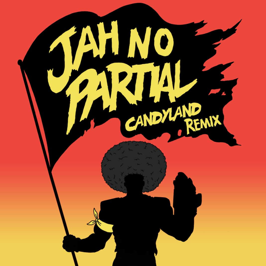 Jah No Partial - Candyland