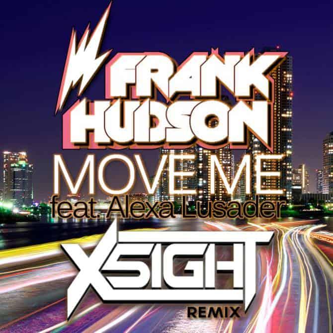 Frank Hudson ft. Alexa Lusader - Move Me (X5IGHT Remix)