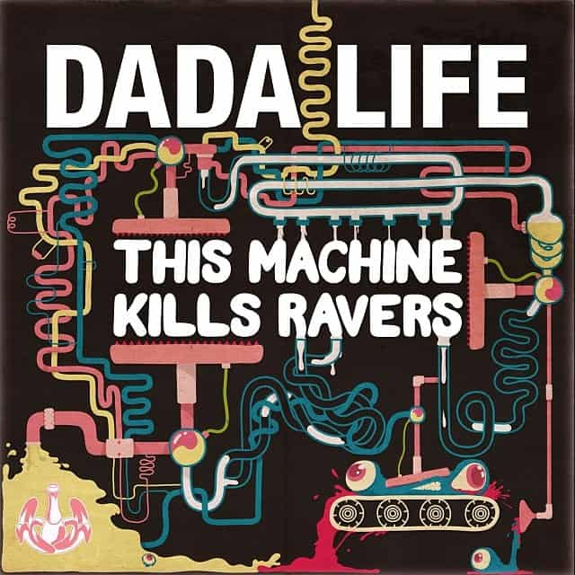 Dada Life Upload 'This Machine Kills Ravers' Full Song