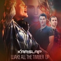 Wake All The Timber Up Kap Slap