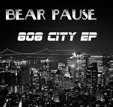Bear Pause - 808 City EP