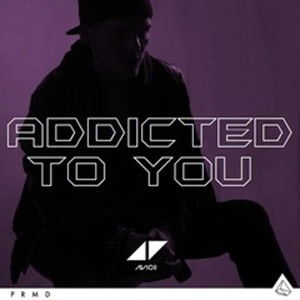 Avicii addicted