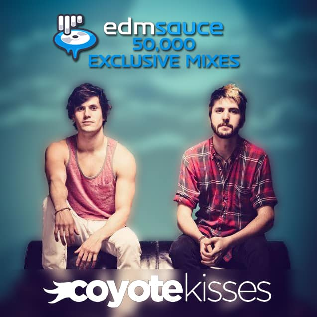 Coyote Kisses - EDM Sauce 50K [Exclusive Mix] [Free DL]