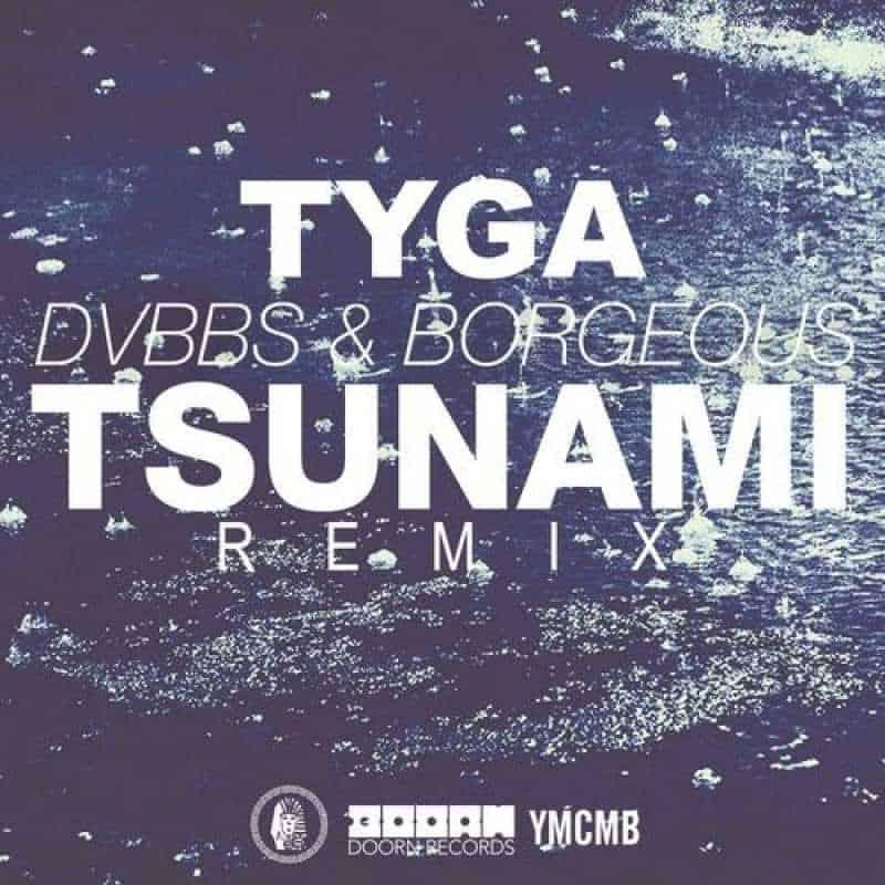 Tyga Borgeous DVBBS Tsunami