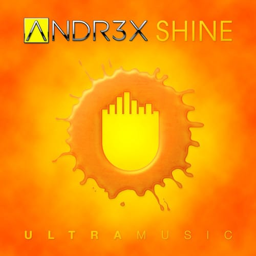ANDR3X - Shine (Original Mix) [Ultra Music]