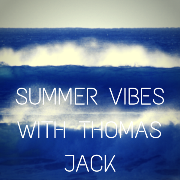 SUMMER VIBES WITH THOMAS JACK