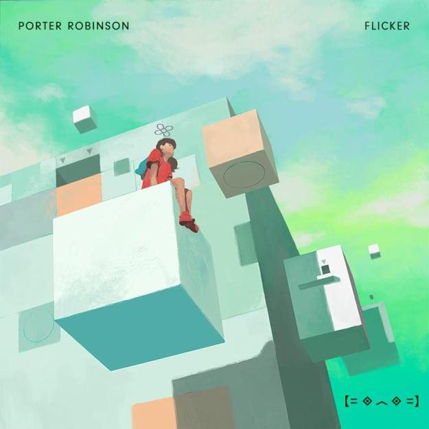 Porter Robinson Flicker