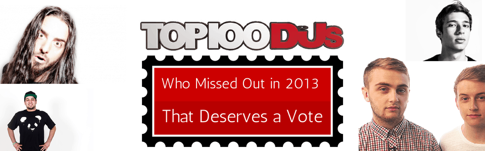 Who Missed Out in 2013 DJ Mag Top 100