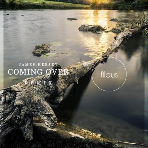 James Hersey – Coming Over (Filous Remix)