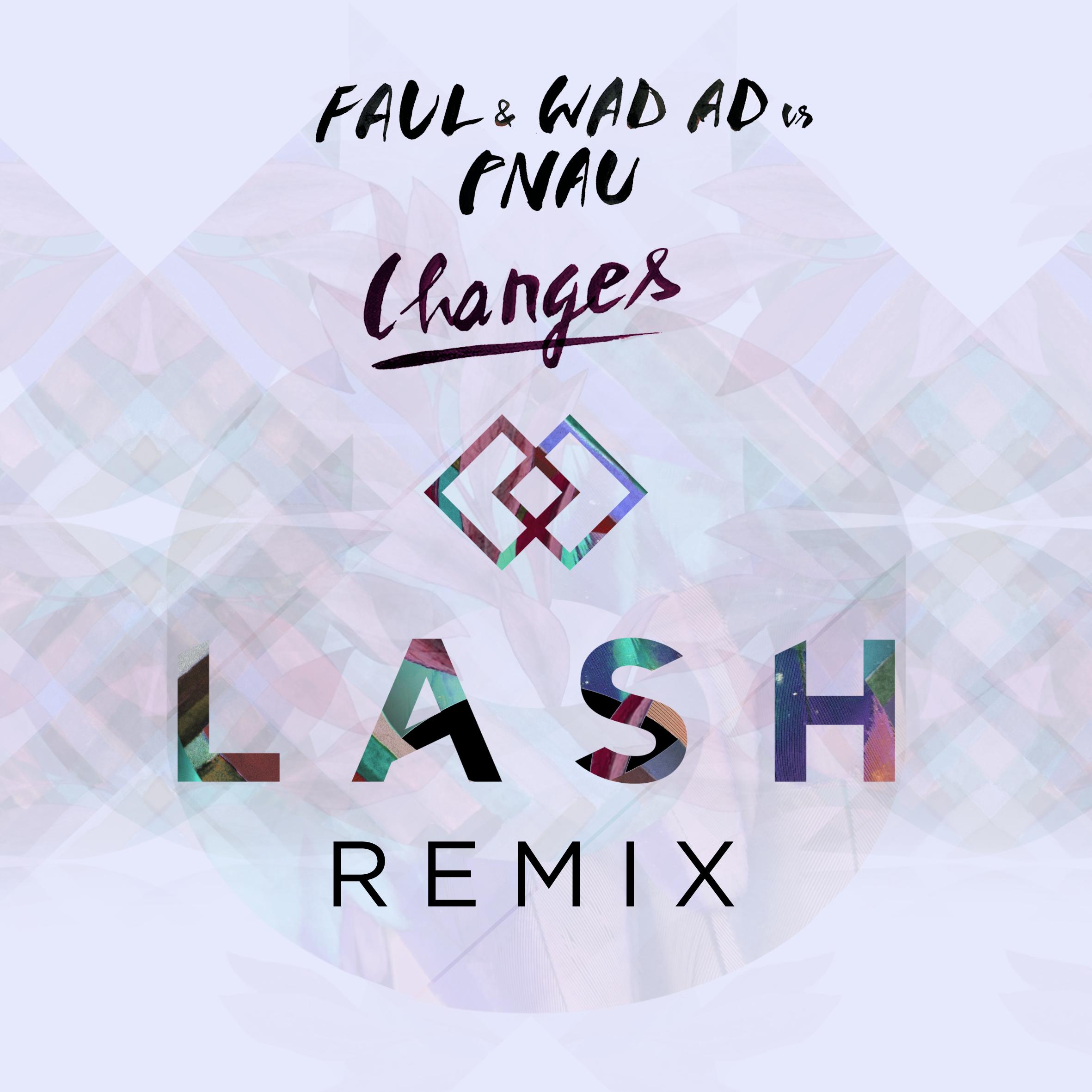 Faul amp wad ad vs pnau changes lash remix free download