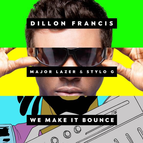 Dillon Francis & Major Lazer - We Make It Bounce
