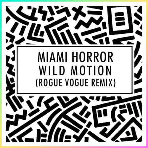 MiamiHorrorWildMotionRogueVogue