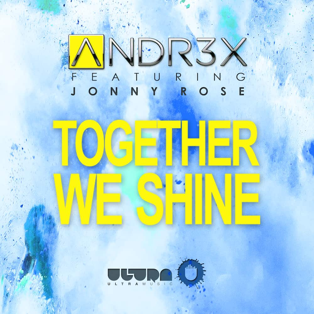 Andr3x ft. Jonny Rose - Together We Shine [Premiere]