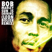 Bob Marley - Sun Is Shining (Leon Bolier Remix) [Free Download]