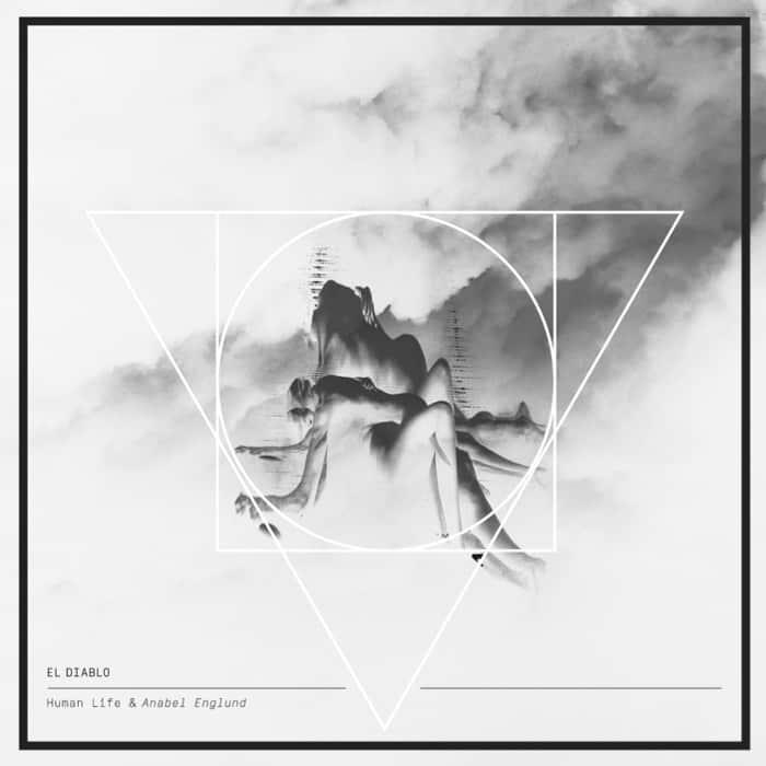 Human Life & Anabel Englund - El Diablo
