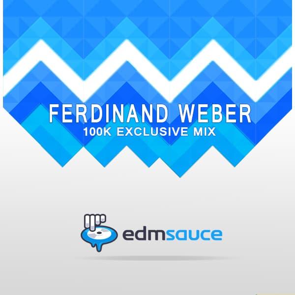 Ferdinand Weber - EDM Sauce 100k Exclusive Mix