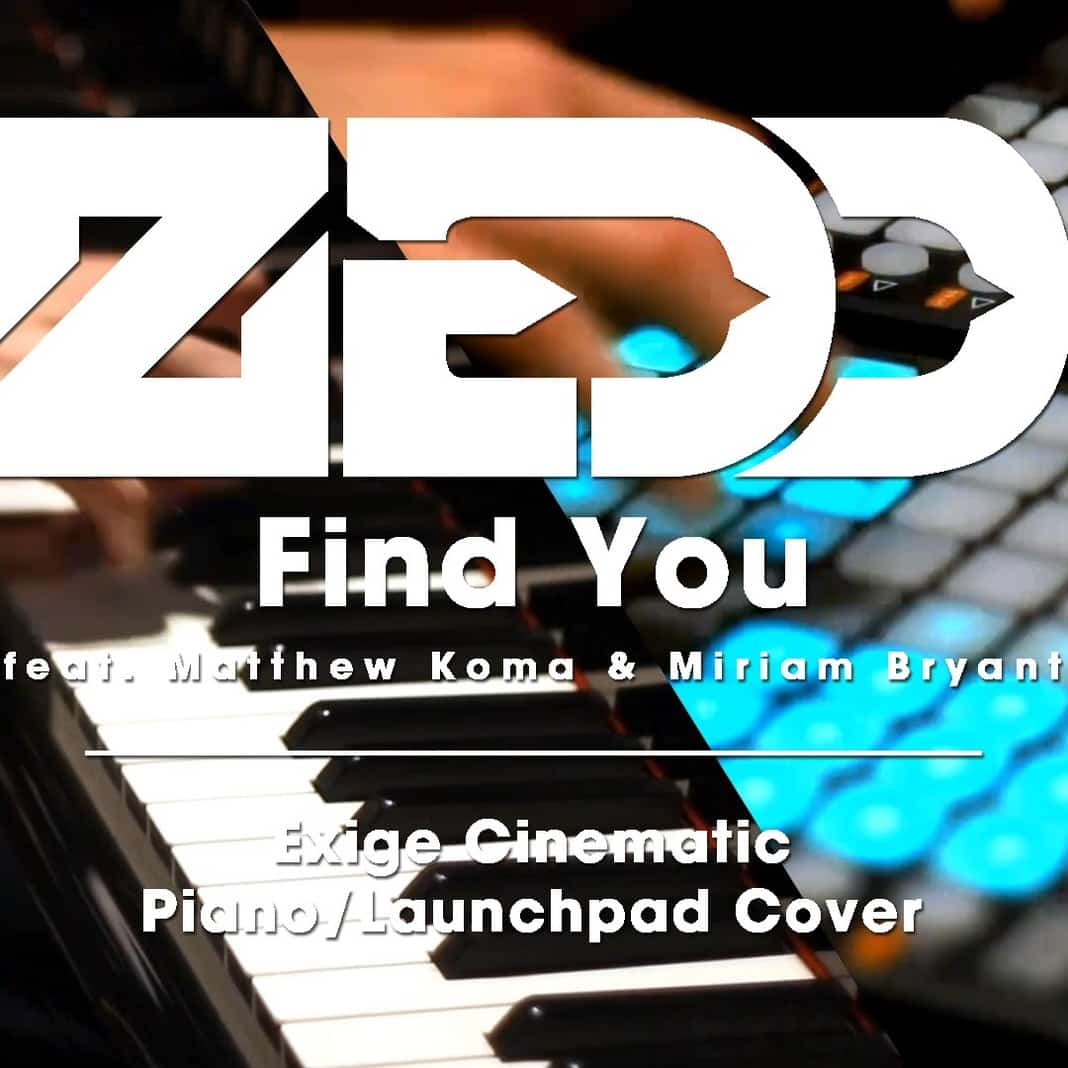Zedd - Find You (Exige Piano & Launchpad Cover) Zedd Find You Album Cover