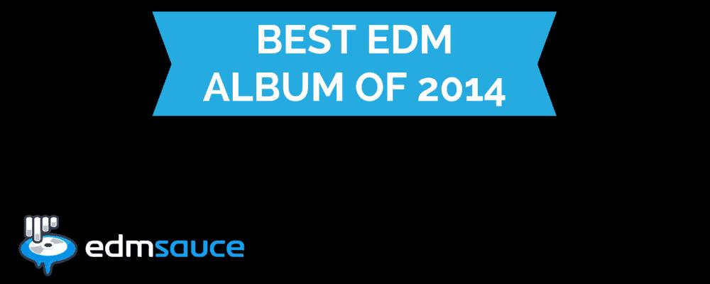 BEST EDM ALBUM OF 2014