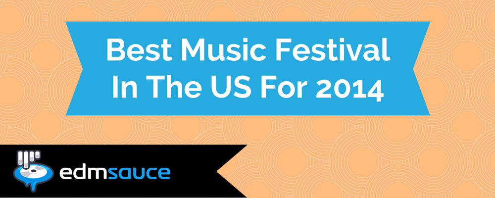 The Winner Of Best Music Festival In The US For 2014 Is...