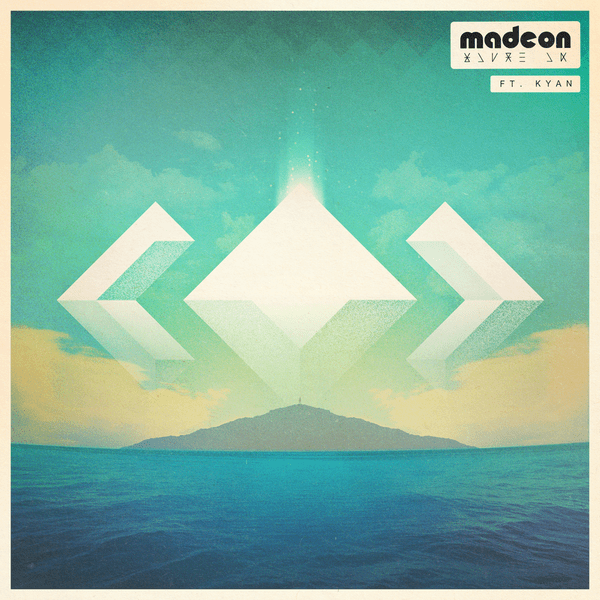 youre on madeon ft kyan