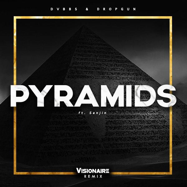 dvbbs dropgun pyramids visionaire remix edmsauce exclusive