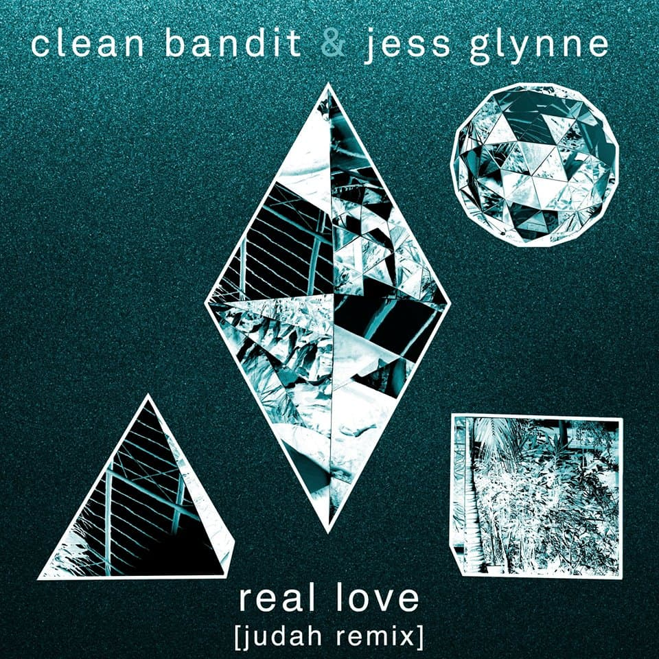 Clean Bandit - Real Love (Judah Remix)