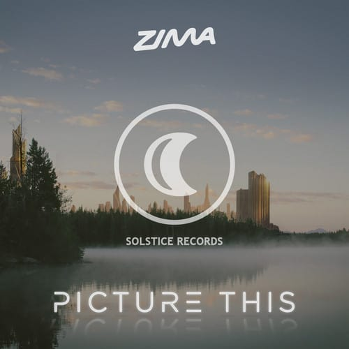 Zima - Picture This & Dark Side [Solstice Records]
