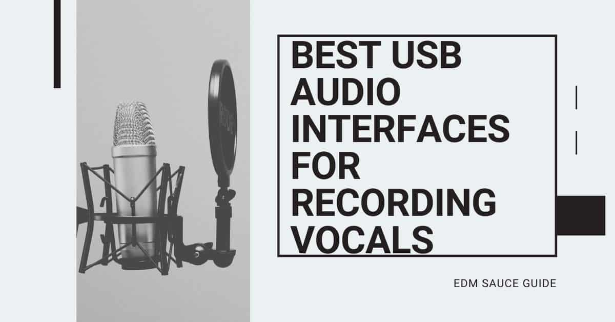 The 5 Best USB Audio Interfaces for Recording Vocals