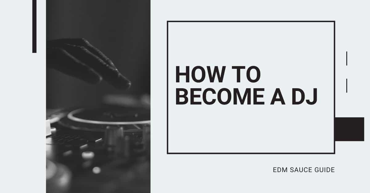 How to BECOME A DJ