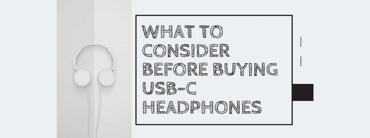 What to Consider Before Buying USB-C Headphones