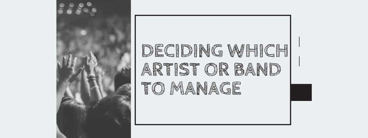 Deciding Which Artist or Band to Manage