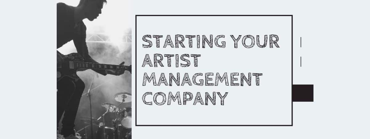 Starting Your Artist Management Company