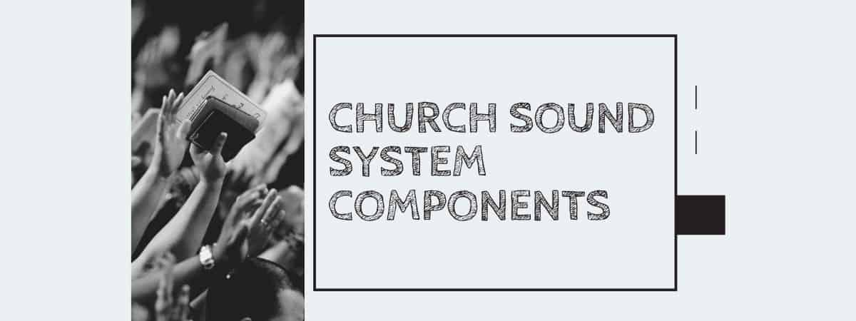 Church Sound System Components