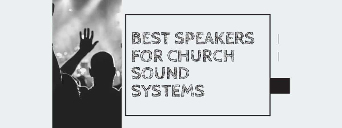 Best Speakers For Church Sound Systems