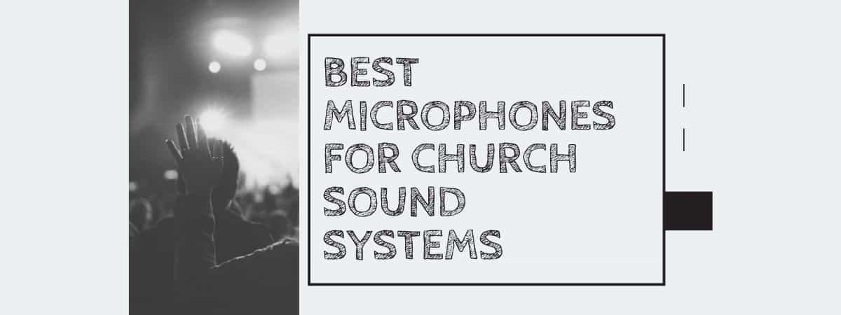 Best Microphones For Church Sound Systems