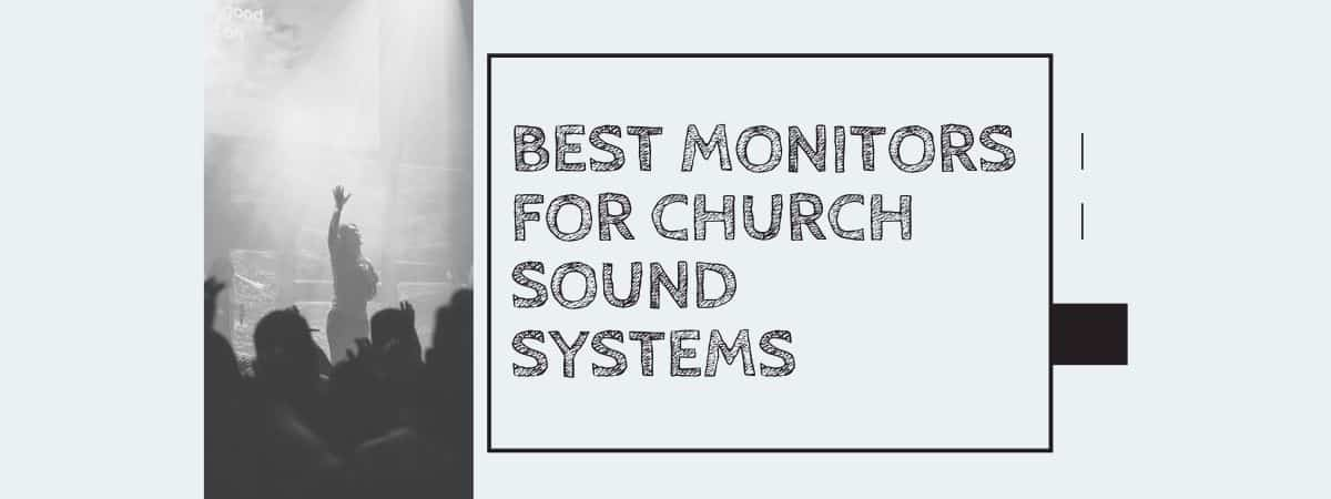 Best Monitors For Church Sound Systems